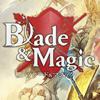 Mobageにてスパイク・チュンソフトの新作アクションRPG「Blade & Magic」事前登録絶賛受付中、公式サイトで楽曲の視聴も可能に